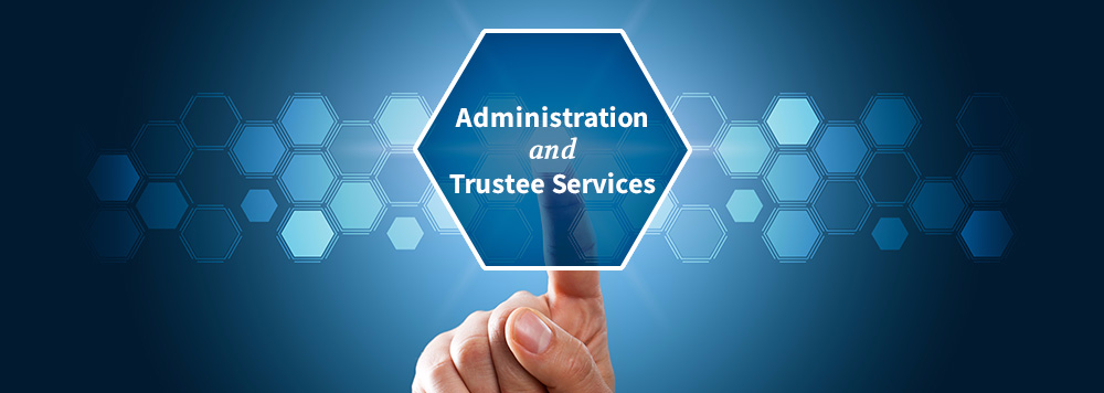 Administration and Trustee Services