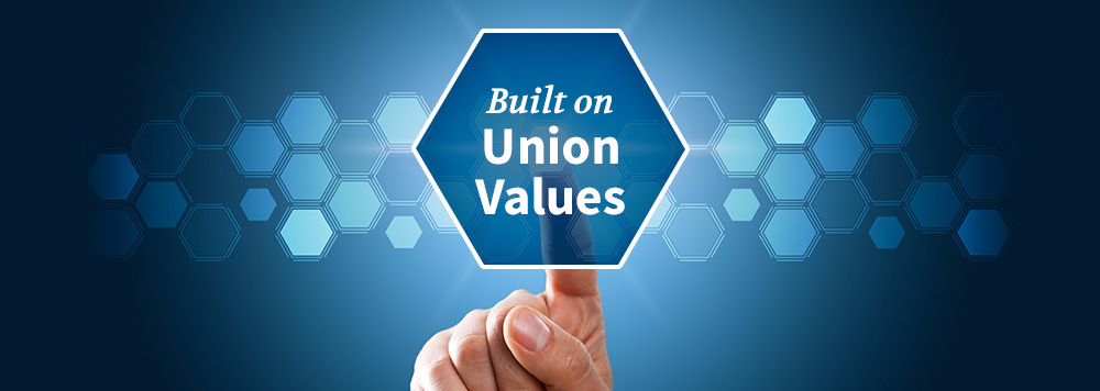 Built on Union Values